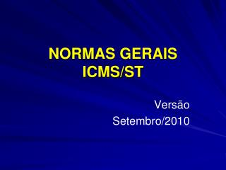 NORMAS GERAIS ICMS/ST