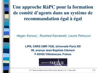 Hager Karoui , Rushed Kanawati, Laure Petrucci LIPN, CNRS UMR 7030, Université Paris XIII