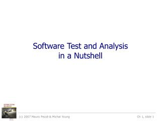 Software Test and Analysis in a Nutshell
