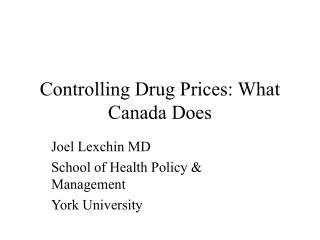 Controlling Drug Prices: What Canada Does