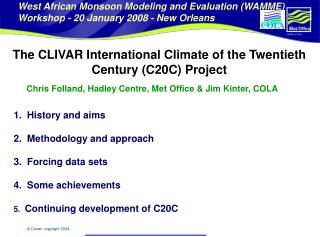 The CLIVAR International Climate of the Twentieth Century (C20C) Project