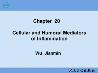 Chapter  20               Cellular and Humoral Mediators       of Inflammation