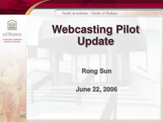 Webcasting Pilot Update