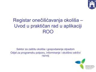 Registar oneci cavanja okoli a   Uvod u praktican rad u aplikaciji ROO