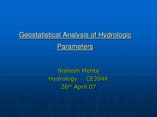 Geostatistical Analysis of Hydrologic Parameters