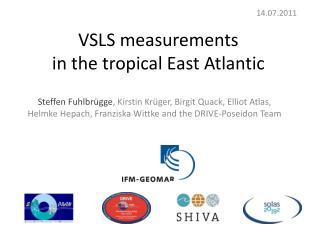 VSLS measurements in the tropical East Atlantic
