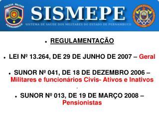 REGULAMENTAÇÃO LEI Nº 13.264, DE 29 DE JUNHO DE 2007 –  Geral