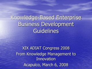 Knowledge-Based Enterprise Business Development Guidelines