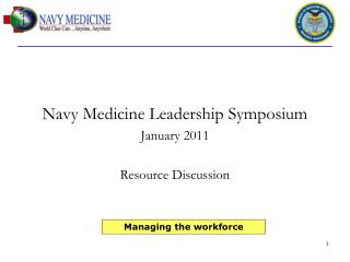 Navy Medicine Leadership Symposium January 2011 Resource Discussion