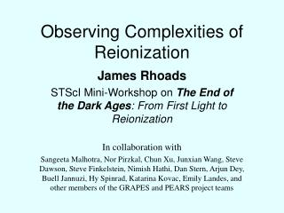 Observing Complexities of Reionization