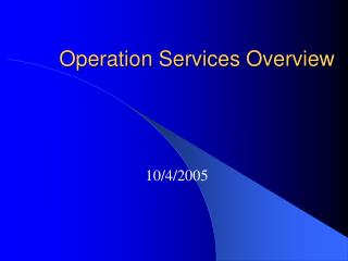 Operation Services Overview