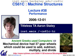 Titleless TA Aaron Staley inst.eecs./~cs61c-tc