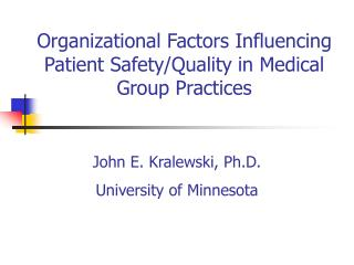 Organizational Factors Influencing Patient Safety/Quality in Medical Group Practices