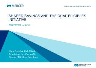SHARED SAVINGS AND THE DUAL ELIGIBLES  INITIATIVE