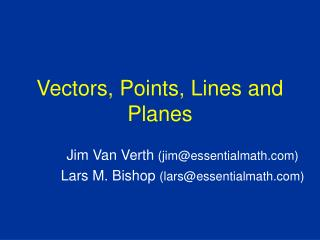 Vectors, Points, Lines and Planes