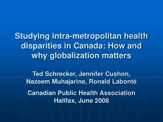 Studying intra-metropolitan health disparities in Canada: How and why globalization matters