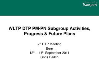 WLTP DTP PM-PN Subgroup Activities, Progress & Future Plans