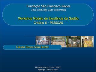Fundação São Francisco Xavier Uma Instituição Auto-Sustentada