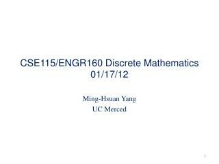 CSE115/ENGR160 Discrete Mathematics 01/17/12