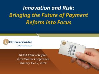 Innovation and Risk: Bringing the Future of Payment Reform into Focus