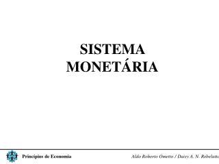 SISTEMA MONETÁRIA