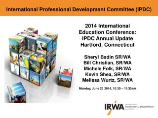 2014 International Education Conference: IPDC Annual Update Hartford, Connecticut