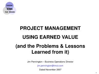 PROJECT MANAGEMENT USING EARNED VALUE (and the Problems & Lessons Learned from it)