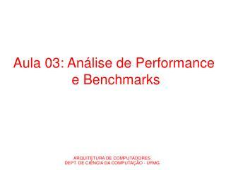 Aula 03: Análise de Performance  e Benchmarks