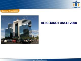 RESULTADO FUNCEF 2008