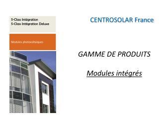 GAMME DE PRODUITS Modules intégrés