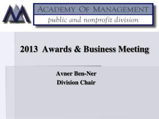 2013  Awards & Business Meeting