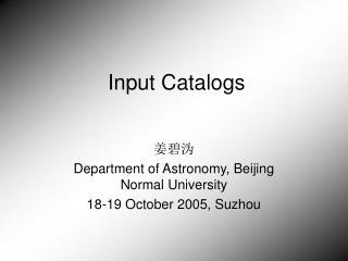 Input Catalogs