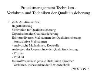 Projektmanagement Techniken -  Verfahren und Techniken der Qualitätssicherung