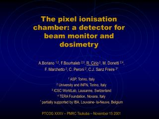 The pixel ionisation chamber: a detector for beam monitor and dosimetry