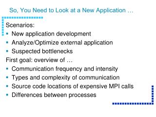 So, You Need to Look at a New Application …