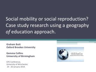 Graham Butt Oxford Brookes University Gemma  Collins  University of Birmingham   GTE Conference,
