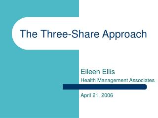 The Three-Share Approach
