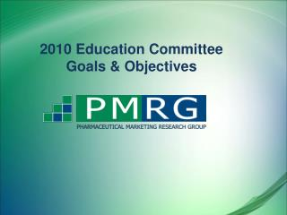 2010 Education Committee Goals & Objectives