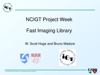 NCIGT Project Week Fast Imaging Library