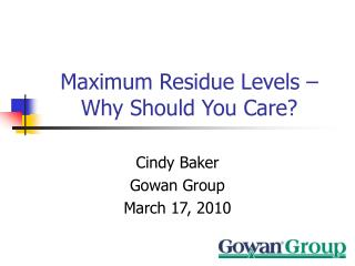 Maximum Residue Levels �Why Should You Care?