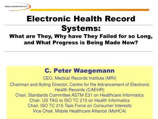 C. Peter Waegemann CEO, Medical Records Institute (MRI)