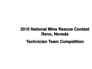 2010 National Mine Rescue Contest Reno, Nevada