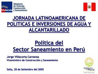 Jorge Villacorta Carranza Viceministro de Construcción y Saneamiento