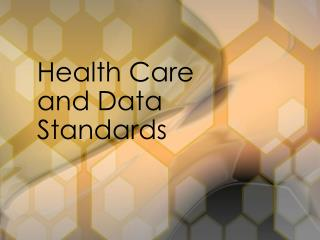 Health Care and Data Standards