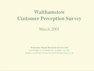 Walthamstow Customer Perception Survey March 2001