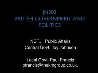 JN302  BRITISH GOVERNMENT AND POLITICS