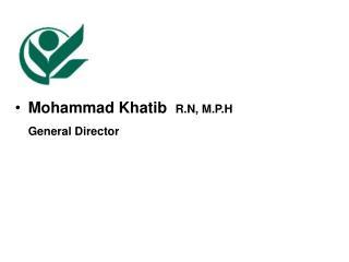 Mohammad Khatib   R.N, M.P.H General Director