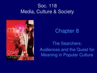 Soc. 118 Media, Culture & Society
