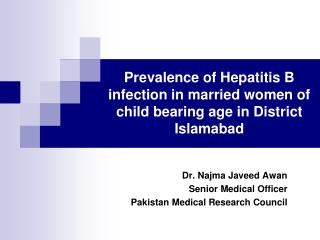 Prevalence of Hepatitis B infection in married women of child bearing age in District Islamabad