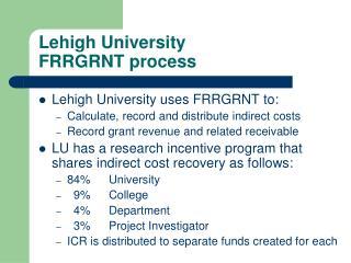 Lehigh University  FRRGRNT process